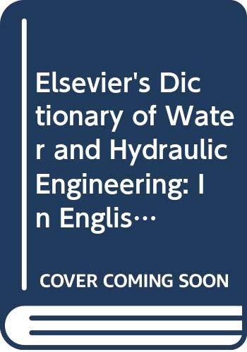 9780444427687: Elsevier's Dictionary of Water and Hydraulic Engineering: In English, French, Spanish, Dutch and German