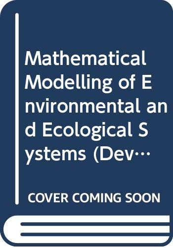 9780444428073: Mathematical Modelling of Environmental and Ecological Systems (Developments in Environmental Modelling)