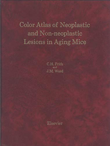 9780444428509: Color Atlas of Neoplastic and Non-Neoplastic Lesions in Aging Mice