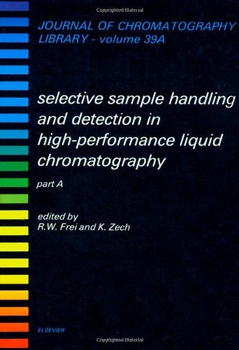 9780444428813: Selective Sample Handling and Detection in High-Performance Liquid Chromatography (Journal of Chromatography Library)