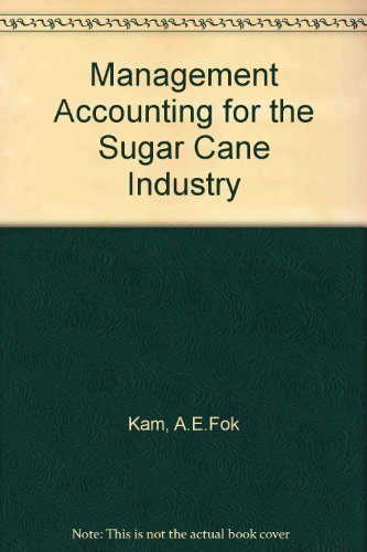 9780444428868: Management Accounting for the Sugar Cane Industry (Sugar)