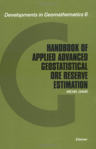9780444429186: Handbook of Applied Advanced Geostatistical Ore Reserve Estimation (Developments in Geomathematics)
