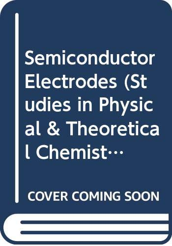 9780444429261: Semiconductor Electrodes (Studies in Physical & Theoretical Chemistry)