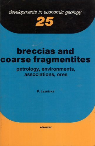 9780444429384: Breccias and Coarse Fragmentites: Petrology, Environments, Associations, Ores (Developments in Economic Geology)