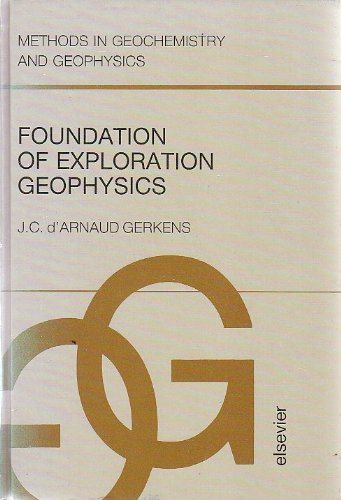 9780444429483: Foundation of Exploration Geophysics (Methods in Geochemistry and Geophysics)