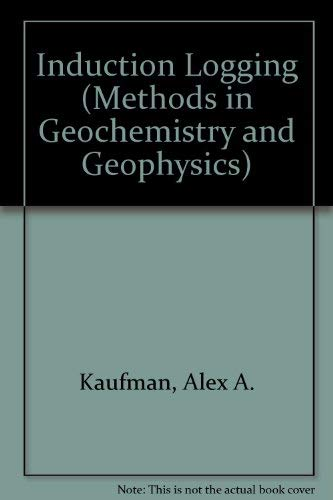 9780444429490: Induction Logging (Methods in Geochemistry and Geophysics)