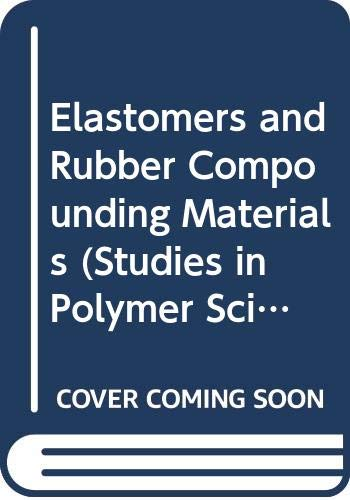 9780444429940: Elastomers and Rubber Compounding Materials (Studies in Polymer Science, 1)