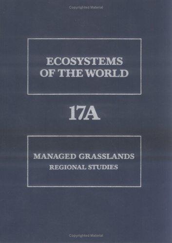 9780444429988: 17: Managed Grasslands: Regional Studies (Ecosystems of the World)