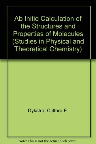 9780444430137: Ab Initio Calculation of the Structures and Properties of Molecules (Studies in Physical and Theoretical Chemistry)