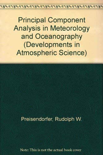 9780444430144: Principal Component Analysis in Meteorology and Oceanography (Developments in Atmospheric Science)