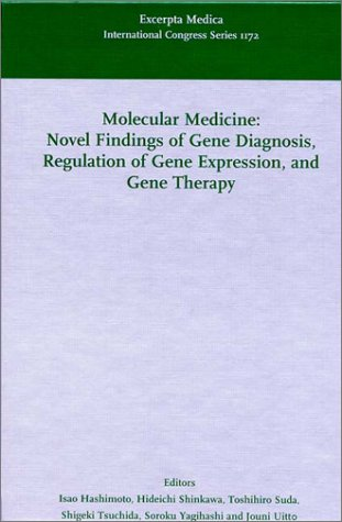 9780444500069: Molecular Medicine: Novel Findings of Gene Diagnosis, Regulation of Gene Expression, and Gene Therapy: Proceedings of the Second Meeting of the ... Hirosaki, Japan, 7 July 1998, ICS 1172