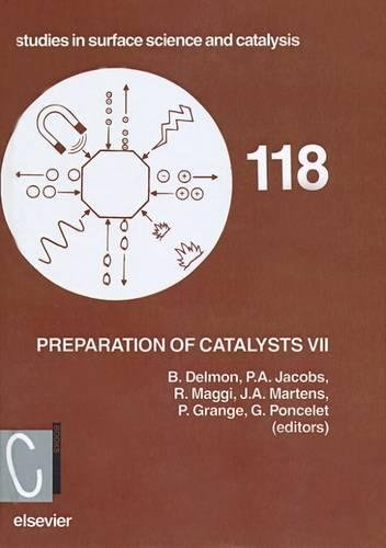 Preparation of Catalysts VII: Proceedings of the 7th International Symposium on Scientific Bases ...