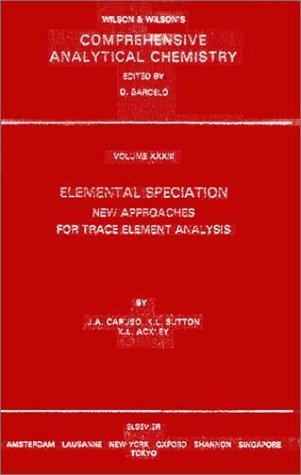 9780444500472: Elemental Speciation: New Approches for Trace Element Analysis (Comprehensive Analytical Chemistry)