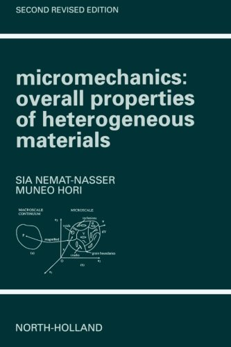 Micromechanics: Overall Properties of Heterogeneous Materials, 2/E: NEMAT-NASSER S