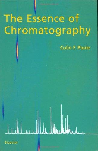 9780444501981: The Essence of Chromatography