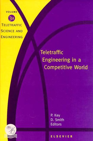 9780444502681: Teletraffic Engineering in a Competitive World (Teletraffic Science and Engineering)