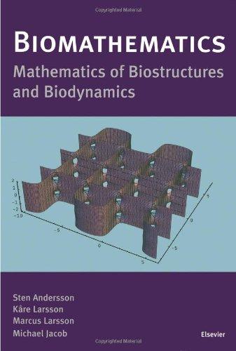 Biomathematics: Mathematics of Biostructures and Biodynamics (Hardback): Sten Andersson, Marcus ...