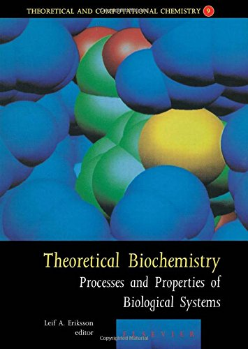 9780444502926: Theoretical Biochemistry, Volume 9: Processes and Properties of Biological Systems (Theoretical and Computational Chemistry)