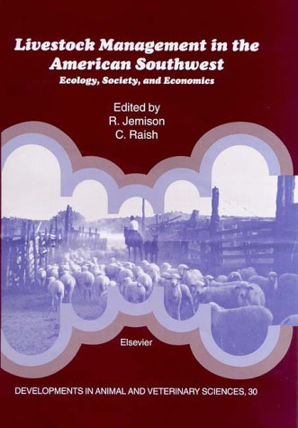 9780444503138: Livestock Management in the American Southwest: Ecology, Society, and Economics: Developments in Animal and Veterinary Sciences (Developments in Animal & Veterinary Sciences)