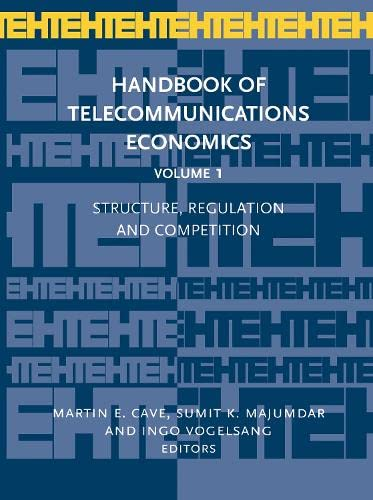 9780444503893: Handbook of Telecommunications Economics, Vol. 1: Structure, Regulation and Competition