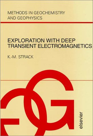 9780444503978: Exploration with Deep Transient Electromagnetics (Methods in Geochemistry and Geophysics)