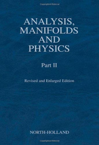 9780444504739: Analysis, Manifolds and Physics, Part II - Revised and Enlarged Edition: Pt. 2