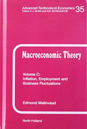 9780444505187: Inflation, Employment and Business Fluctuations, Volume 35C (Macroeconomic Theory: A Textbook on Macroeconomic Knowledge and Analysis)