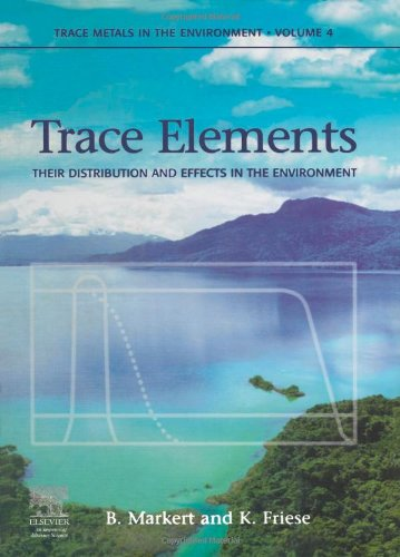 9780444505323: Trace Elements, Volume 4: Their Distribution and Effects in the Environment (Trace Metals and other Contaminants in the Environment)