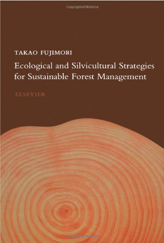 Ecological and Silvicultural Strategies for Sustainable Forest Management: T. Fujimori