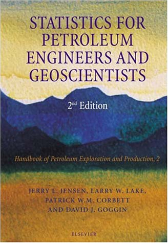 Statistics for Petroleum Engineers and Geoscientists (Handbook: J.L. Jensen/ L.W.