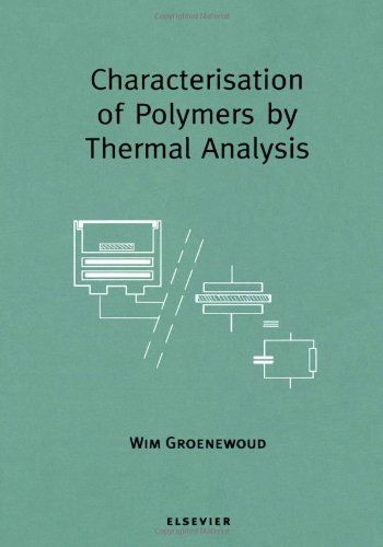 Characterisation of Polymers by Thermal Analysis: W. M. Groenewoud