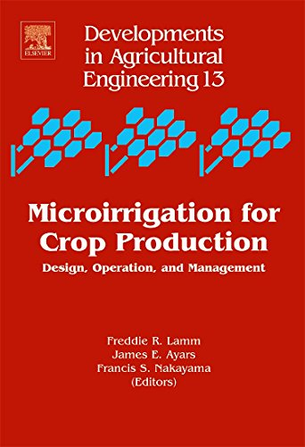 Microirrigation for Crop Production, Volume 13: Design, Operation, and Management (Developments in ...