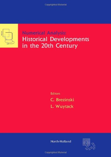 9780444506177: Numerical Analysis: Historical Developments in the 20th Century