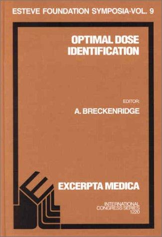 9780444506283: Optimal Dose Identification: Proceedings of the Esteve Foundation Symposium IX, Lloret de Mar (Girona), Spain, 4-7 October 2000, ICS 1220, 1e (International Congress)