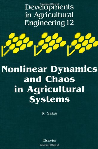 Nonlinear Dynamics and Chaos in Agricultural Systems, Volume 12 (Developments in Agricultural ...