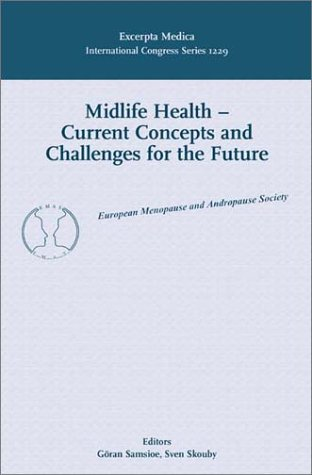 9780444507075: Midlife Health - Current Concepts and Challenges for the Future: Proceedings of the 5th European Congress on Menopause, Copenhagen, 1-5 July 2000, ICS 1229 (International Congress)