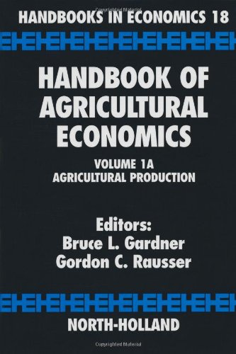 9780444507280: Handbook of Agricultural Economics. Volume 1A: Agricultural Production. Handbooks in Economics 18