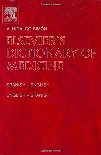 9780444507341: Elsevier's Dictionary of Medicine: Spanish-English and English-Spanishabout 28,000 Terms