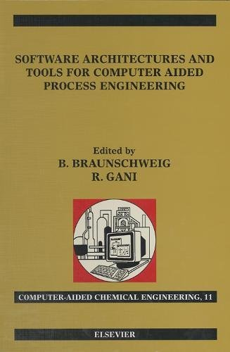 9780444508270: Software Architectures and Tools for Computer Aided Process Engineering, Volume 11 (Computer Aided Chemical Engineering) (v. 11)