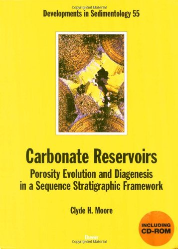 9780444508386: Carbonate Reservoirs: Porosity, Evolution and Diagenesis in a Sequence Stratigraphic Framework, Volume 55 (Developments in Sedimentology)