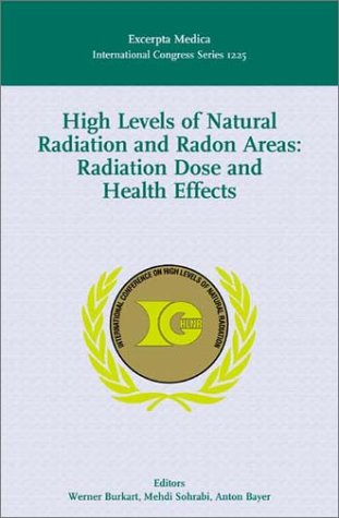 9780444508638: High Levels of Natural Radiation and Radon Areas: Radiation Dose and Health Effects: Proceedings of the 5th International Conference on High Levels of ... Effects, Munich, 4-7 September 2000, ICS 1225