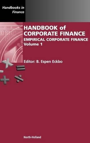 9780444508980: Handbook of Corporate Finance, Volume 1: Empirical Corporate Finance (Handbooks in Finance)