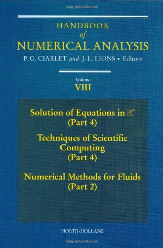 9780444509062: Handbook of Numerical Analysis, Volume 8: Solution of Equations in Rn (Part 4), Techniques of Scientific Computer (Part 4), Numerical Methods for Fluids (Part 2)