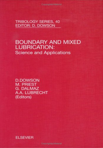 Boundary and Mixed Lubrication: Science and Applications: Proceedings of the 28th Leeds-Lyon ...