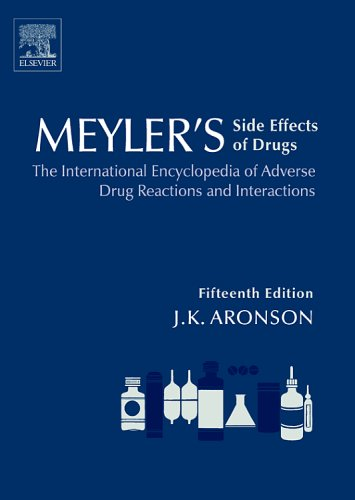 9780444509987: Meyler's Side Effects of Drugs: The International Encyclopedia of Adverse Drug Reactions and Interactions (6 Volume Set)