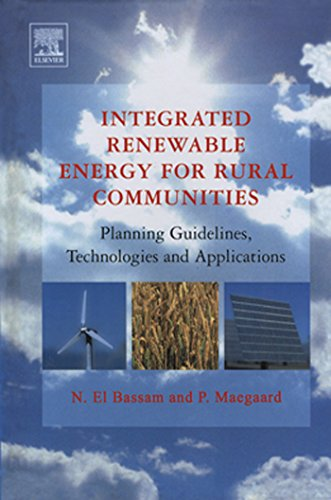 Integrated Renewable Energy for Rural Communities: Planning Guidelines, Technologies and ...