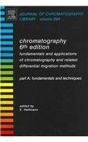 Chromatography, Sixth Edition: Fundamentals and applications of chromatography and related ...