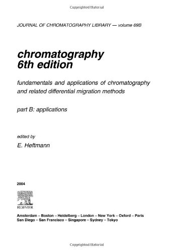 9780444511089: Chromatography, Volume 69B, Sixth Edition: Fundamentals and applications of chromatography and related differential migration methods - Part B: Applications (Journal of Chromatography Library)