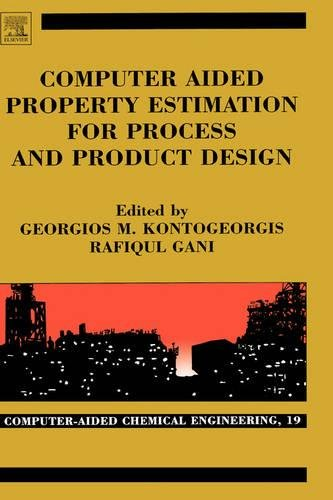 Computer Aided Property Estimation for Process and Product Design: Volume 19: Computers Aided ...