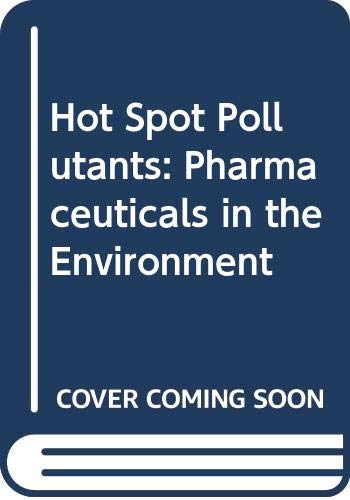 9780444512284: Hot Spot Pollutants: Pharmaceuticals in the Environment